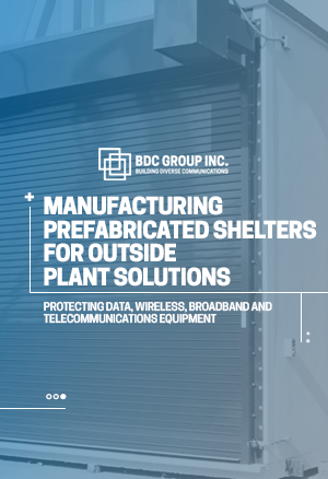 eBook Manufacturing Prefabricated Shelters for Outside Plant Solutions BDC Group Inc.